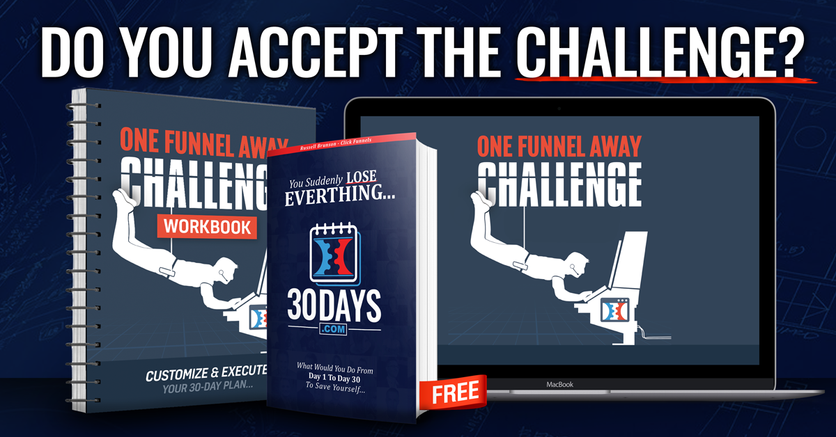 The One Funnel Away Challenge - If you're the type of person who vaguely knows what to do, but just needs to buckle down and DO IT... then this Challenge is going to be the kick-in-the-pants you need EVERY DAY until you get your funnel launched!